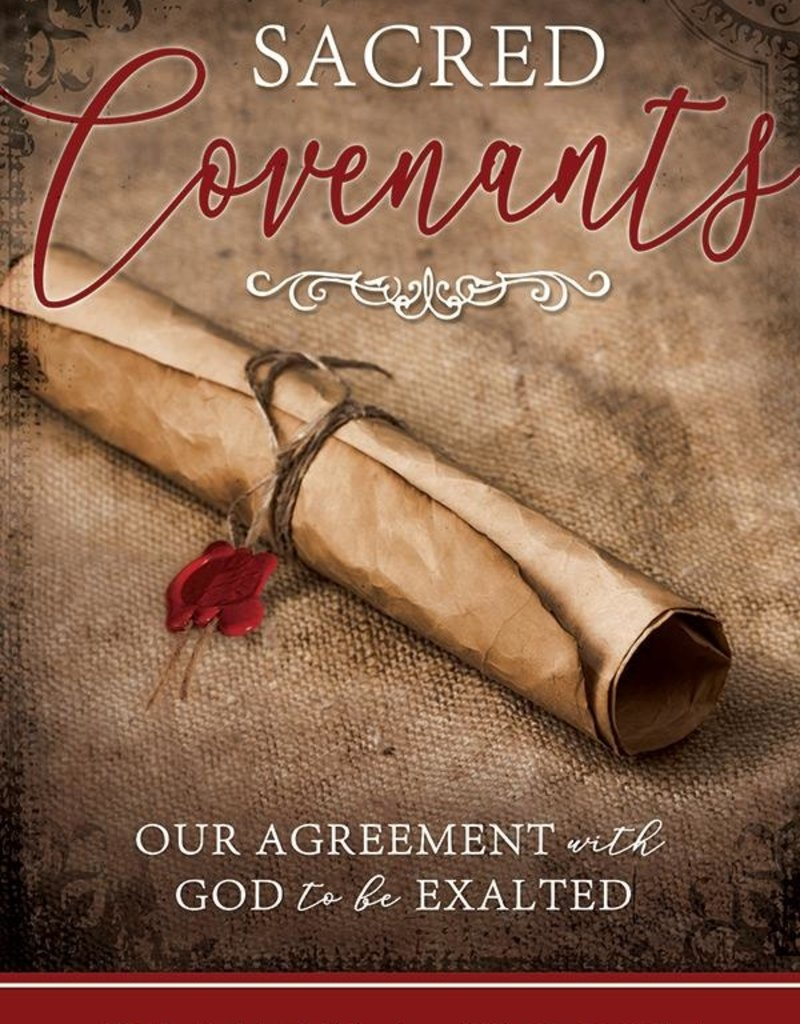 Sacred Covenants: Our Agreement with God to be Exalted byJeffery A. Hogge