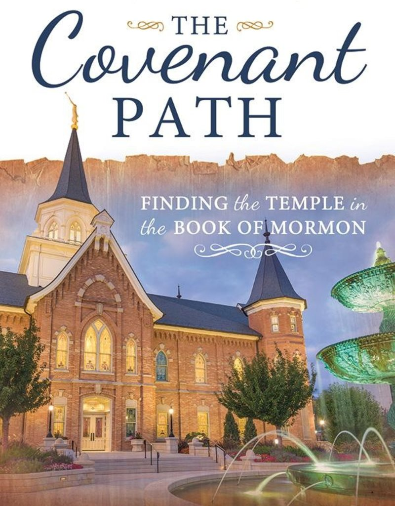 The Covenant Path: Finding the Temple in the Book of Mormon  by Valiant Jones