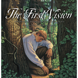 Deseret Book Company (DB) The First Vision The Prophet Joseph Smith's Own Account by Cary Austin, Greg Newbold