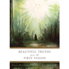 Deseret Book Company (DB) Beautiful Truths from the First Vision by Taylor Halverson