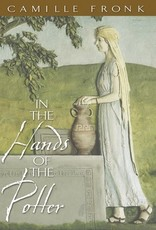 In the Hands of the Potter by Camille Fronk Olson