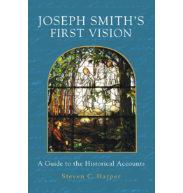 Joseph Smith's First Vision: A Guide to the Historical Accounts, Harper