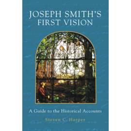 Deseret Book Company (DB) Joseph Smith's First Vision: A Guide to the Historical Accounts, Harper