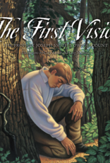 The First Vision The Prophet Joseph Smith's Own Account by Cary Austin, Greg Newbold