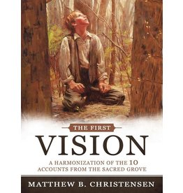 The First Vision, A Harmonised of 10 Accounts from the Sacred Grove