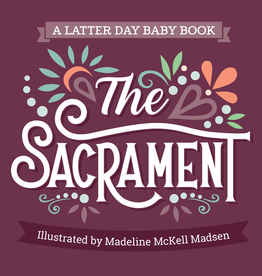 Latter Day Baby Pre Order The Sacrament (Latter Day Baby board book)