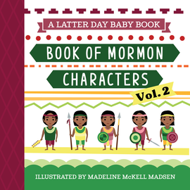 Latter Day Baby Book Of Mormon Characters Vol. 2 (Latter Day Baby board book)