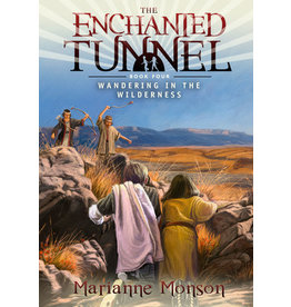 Enchanted Tunnel Series, Book 4: Wandering in the Wilderness, Monson
