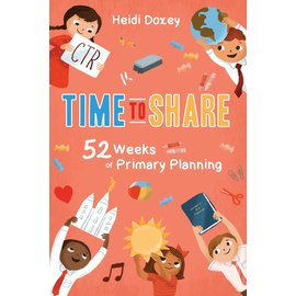 Cedar Fort Publishing Time To Share - 52 Weeks of Primary Planning