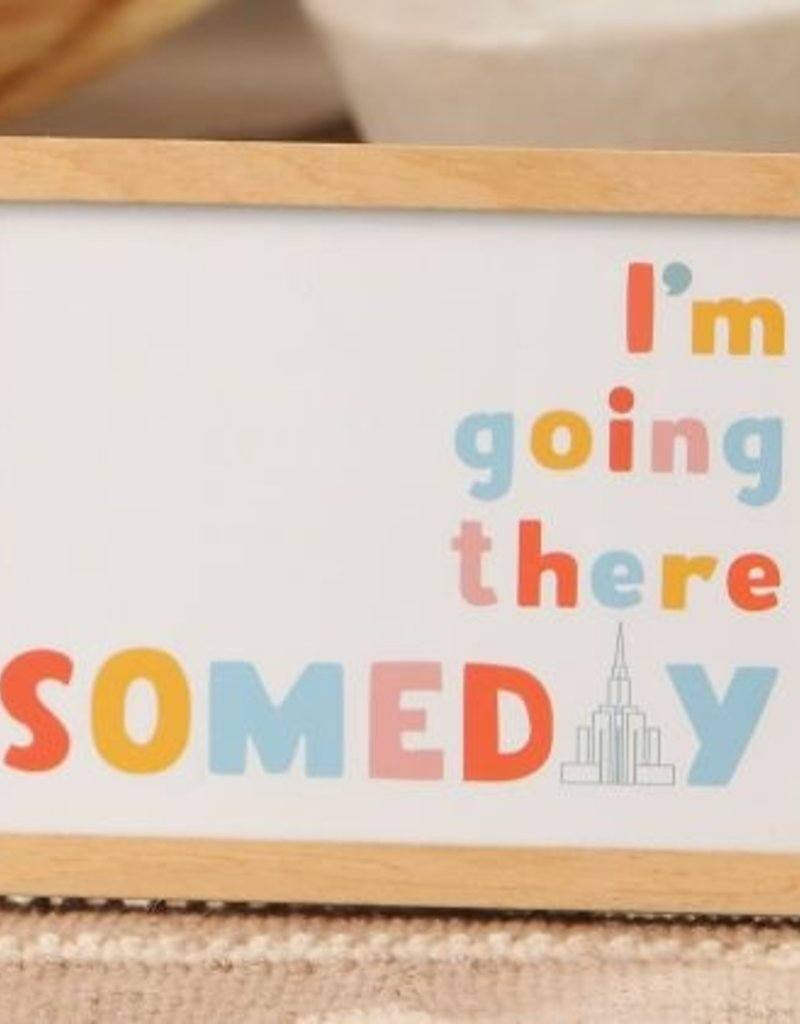 I'm Going There Someday Frame Art 5x7