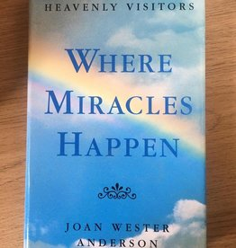 BCA ***PRELOVED/SECOND HAND*** Where Miracles Happen- True Stories of Heavenly Visitors, Anderson