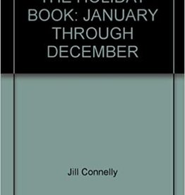 Holiday Smiles ***PRELOVED/SECOND HAND*** The holiday book-January through December, Connelly