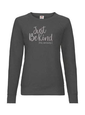Just Be Kind (No, Seriously) Sweatshirt