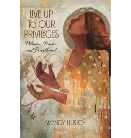 Live Up to Our Privileges Women, Power, and Priesthood (Audio Book)