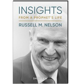 Insights from a Prophet's Life: Russell M. Nelson by Sheri Dew