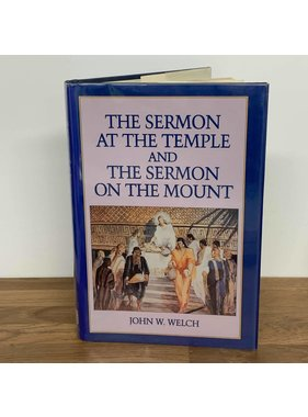 The Sermon at the Temple and Sermon on the Mount by John W. Welch, The Neal A. Maxwell Institute at BYU