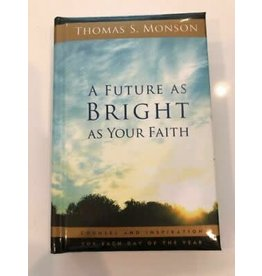 ***PRELOVED/SECOND HAND*** A Future as Bright as your Faith, Monson (Discontinued - Out of Print)