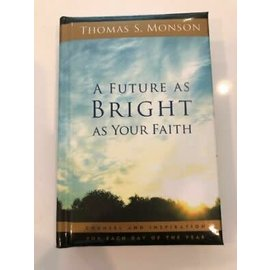 Deseret Book Company (DB) ***PRELOVED / SECONDHAND*** A Future as Bright as your Faith, Monson (Discontinued - Out of Print)