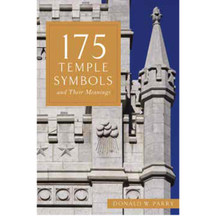 Deseret Book Company (DB) 175 Temple Symbols and Their Meanings by Donald W. Parry