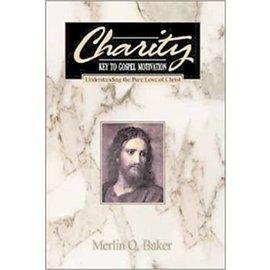 CFI ***PRELOVED/SECOND HAND*** Charity, Key to Gospel Motivation, Understanding the Pure Love of Christ, Baker