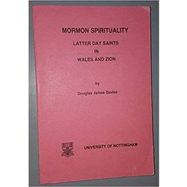 University of Nottingham ***PRELOVED/SECOND HAND*** Mormon Spirituality: Latter Day Saints in Wales and Zion, Davies