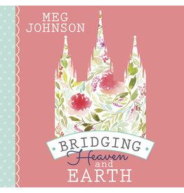 Bridging Heaven and Earth, Meg Johnson