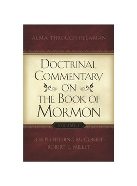 Doctrinal Commentary on the Book of Mormon, Vol. 3: Alma through Helaman, McConkie/Millet