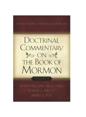 Doctrinal Commentary on the Book of Mormon, Vol. 4: Third Nephi through Moroni, McConkie/Millet/Top