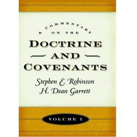 Deseret Book Company (DB) Commentary on the Doctrine and Covenants, Vol. 1, Sections 1-40. Robinson/Garrett