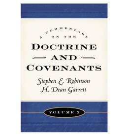 Commentary on the Doctrine and Covenants, Vol. 3, Sections 81-105 Robinson/Garrett