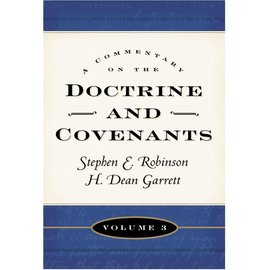 Deseret Book Company (DB) Commentary on the Doctrine and Covenants, Vol. 3, Sections 81-105 Robinson/Garrett