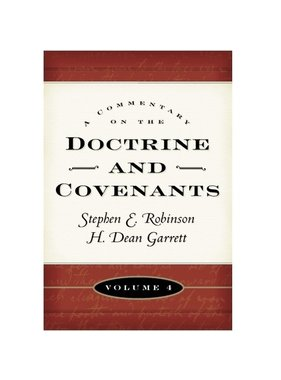 Commentary on the Doctrine and Covenants, Vol. 4, Sections 106-138  Robinson/Garrett