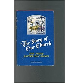 ***PRELOVED/SECOND HAND*** The story of our Church- for young Latter-day Saints, Petersen