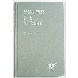 LDS department of education ***PRELOVED/SECOND HAND*** Spiritual values of the Old Testament, Welker