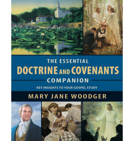 Essential Doctrine and Covenants Companion: Key Insights to your Gospel Study, Mary Jane Woodger