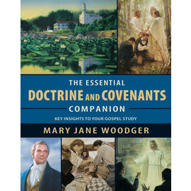 Covenant Communications Essential Doctrine and Covenants Companion: Key Insights to your Gospel Study, Mary Jane Woodger