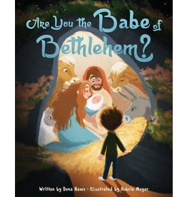 Are you the Babe in Bethlehem? by Dona Wilding Haws