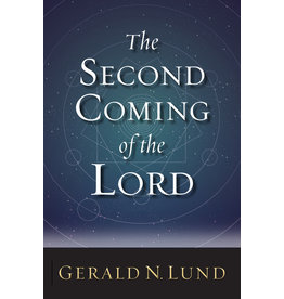 The Second Coming of the Lord by Gerald N. Lund Hardcover