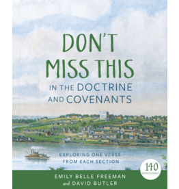 Don't Miss This in the Doctrine and Covenants Exploring One Verse From Each Section by Emily Belle Freeman, David Butler