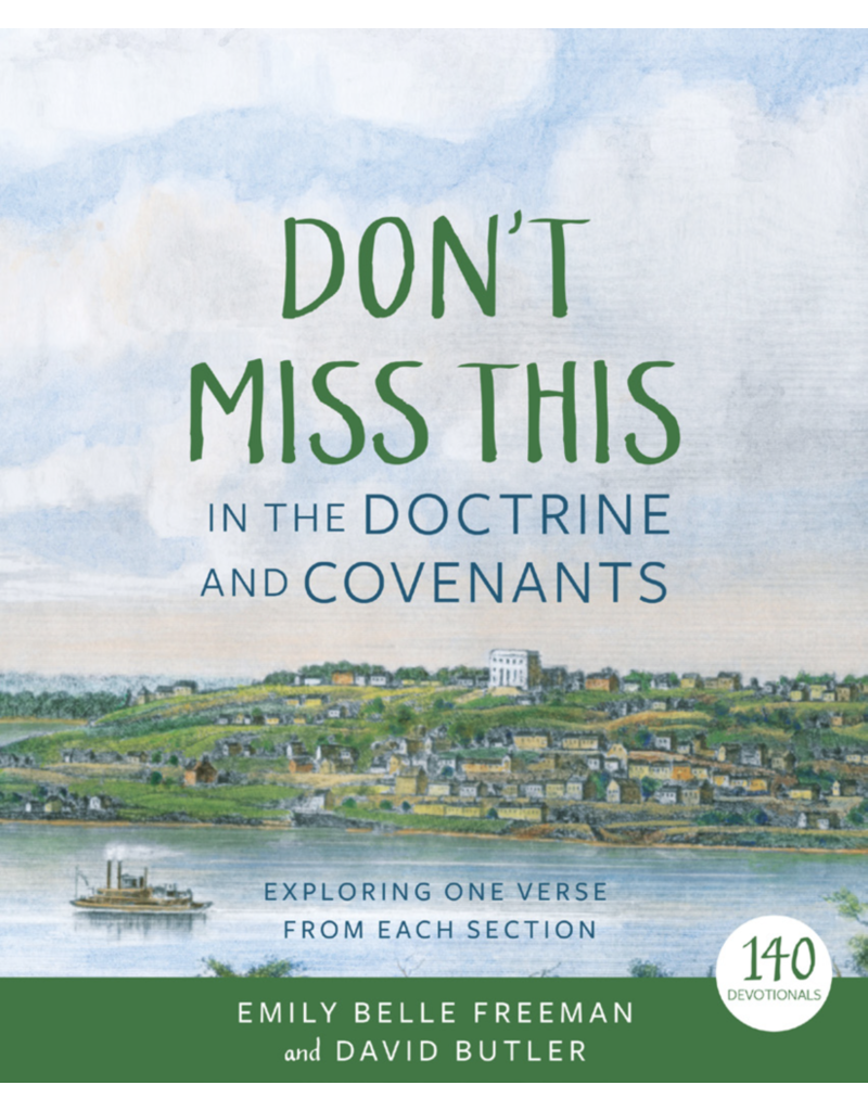 DELIVERY JANUARY  2021. Don't Miss This in the Doctrine and Covenants Exploring One Verse From Each Section by Emily Belle Freeman, David Butler