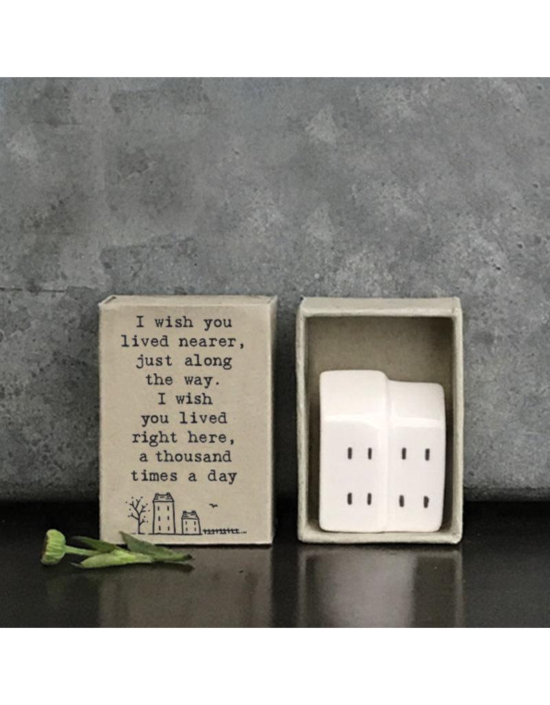 5650 Matchbox-House/I wish you lived nearer