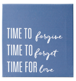 Time to Forgive, Forget, Love (7x7 Canvas Plaque) by Calee Reed