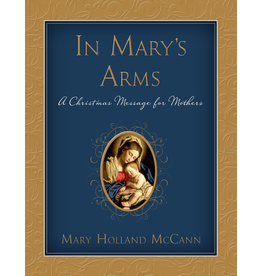 Deseret Book Compant (DB) In Mary's Arms by Mary Holland McCann