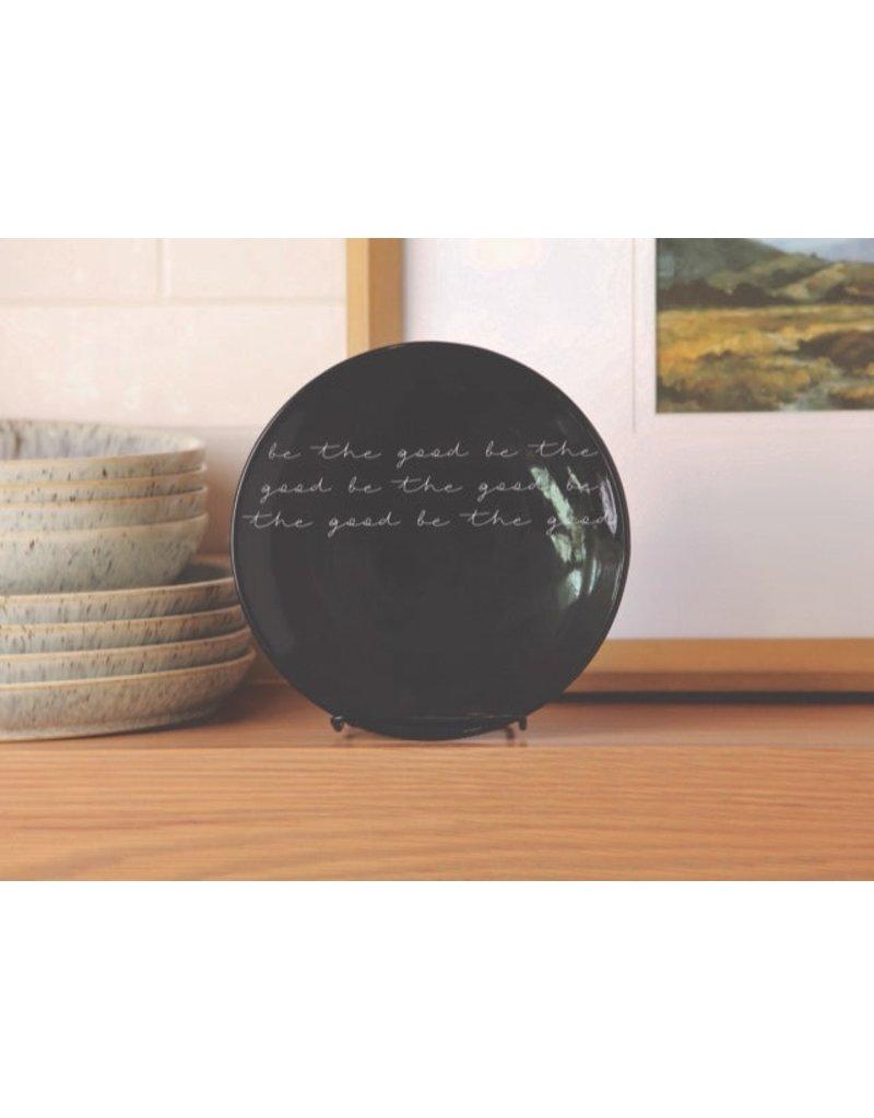Be The Good Black Ceramic Plate