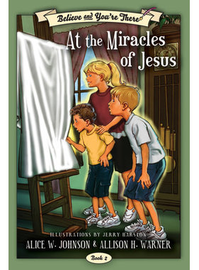 Believe and You're There, Book 2:  At the Miracles of Jesus, Johnson/Warner/Harston
