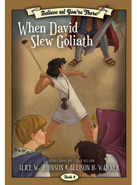 Believe and You're There, Book 9:  When David Slew Goliath, Johnson/Warner