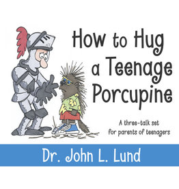 Covenant Communications How to Hug A Teenage Porcupine, John Lund --- How to connect with your children