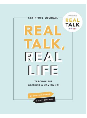Real Talk Scripture Journal Doctrine & Covenants Scott Sorensen, Ganel-Lyn Condie