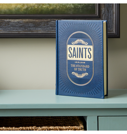 Saints, Vol. 1: The Standard of Truth, 1815-1846 The Story of the Church of Jesus Christ in the Latter Days by The Church of Jesus Christ of Latter-day Saints (HARDBACKED LEATHER EDITION)