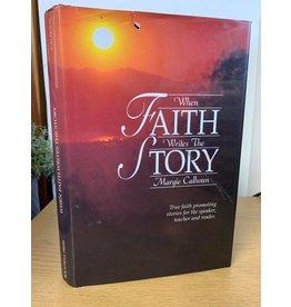 bountiful press ***PRELOVED/SECOND HAND*** When faith writes the story, Calhoun